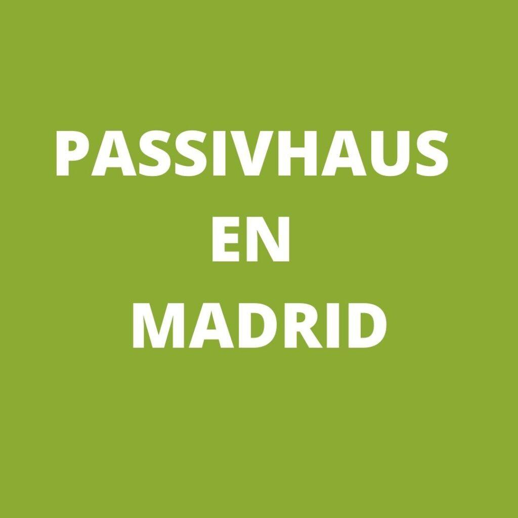 Passivhaus en Madrid