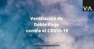 Ventilación de Doble Flujo contra el COVID-19