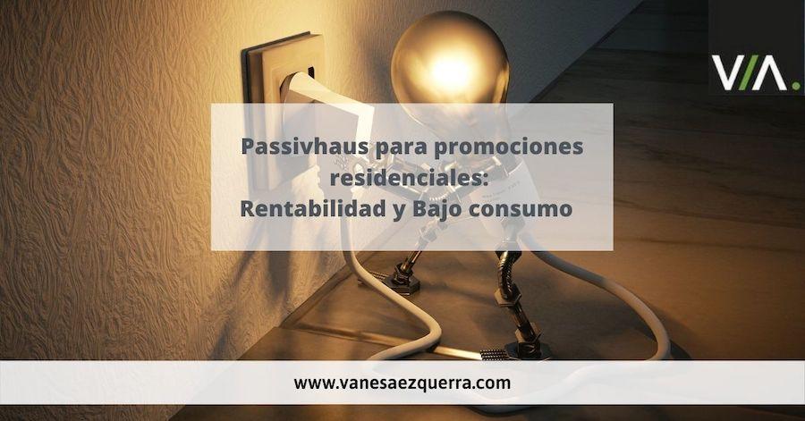 Passivhaus para Promociones Residenciales: Rentabilidad y Bajo consumo